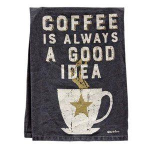 Coffee Is Always A Good Idea Dish Towel